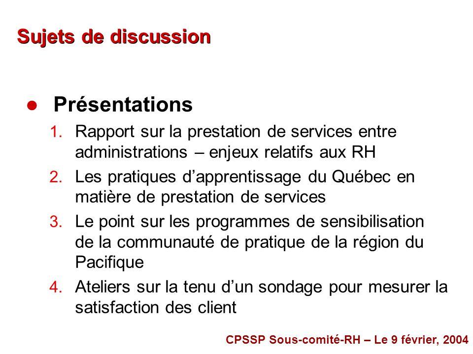 Sujets de discussion l Présentations 1. Rapport sur la prestation de services entre administrations – enjeux relatifs aux RH 2. Les pratiques dapprent