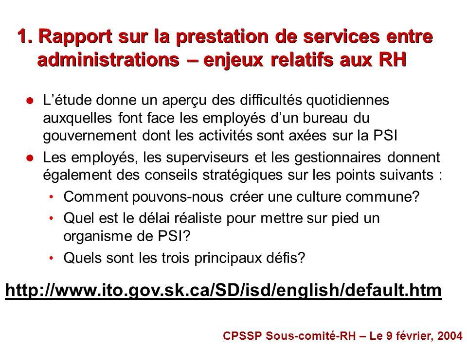 1. Rapport sur la prestation de services entre administrations – enjeux relatifs aux RH l Létude donne un aperçu des difficultés quotidiennes auxquell