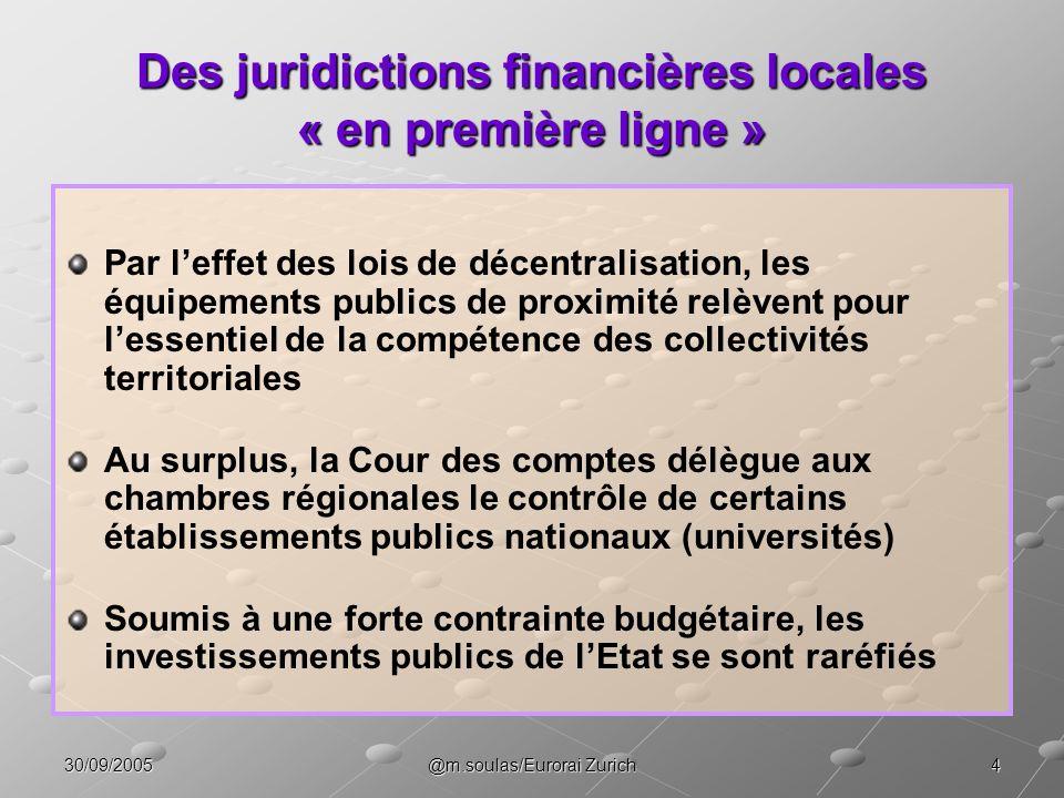 430/09/2005@m.soulas/Eurorai Zurich Des juridictions financières locales « en première ligne » Par leffet des lois de décentralisation, les équipement