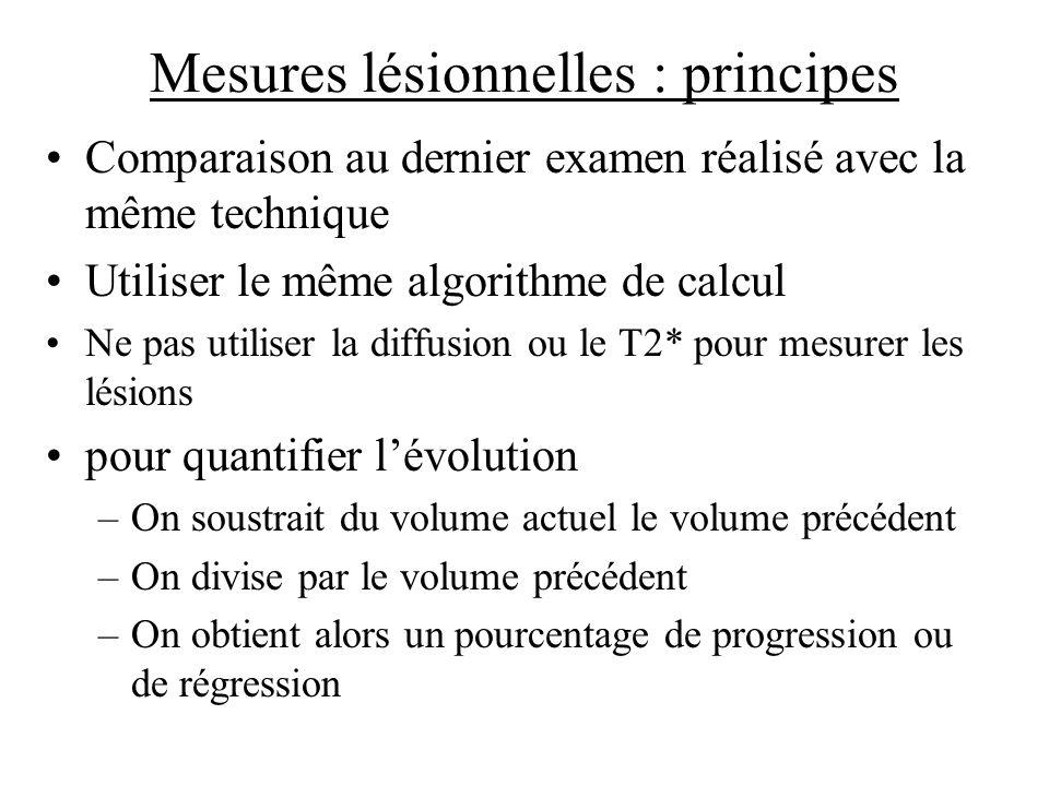 Comparaison au dernier examen réalisé avec la même technique Utiliser le même algorithme de calcul Ne pas utiliser la diffusion ou le T2* pour mesurer