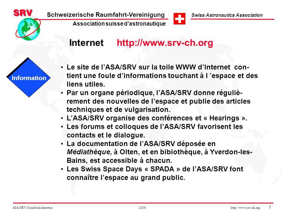 ASA/SRV-Comité de direction 2004 http://www.srv-ch.org 7 Schweizerische Raumfahrt-Vereinigung Swiss Astronautics Association Internet http://www.srv-c