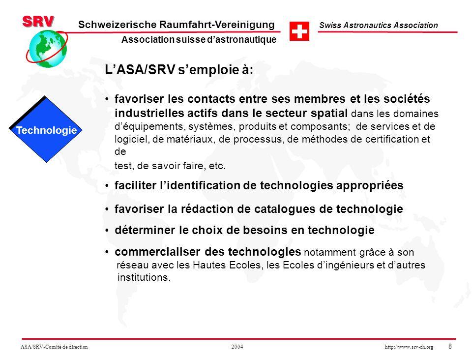 ASA/SRV-Comité de direction 2004 http://www.srv-ch.org 8 Schweizerische Raumfahrt-Vereinigung Swiss Astronautics Association LASA/SRV semploie à: favo
