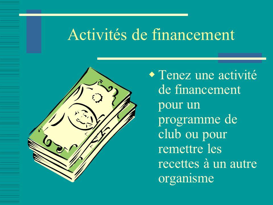 Activités de financement Tenez une activité de financement pour un programme de club ou pour remettre les recettes à un autre organisme