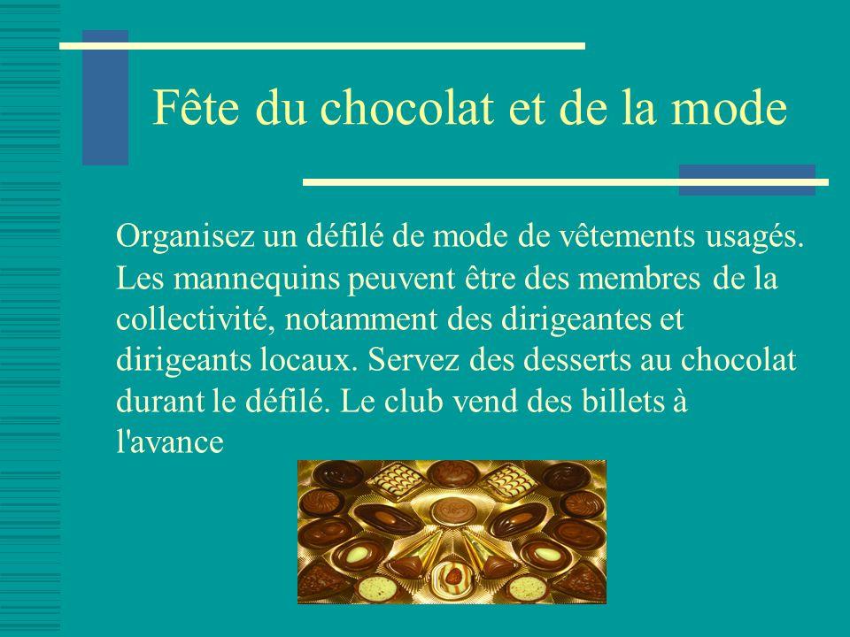 Fête du chocolat et de la mode Organisez un défilé de mode de vêtements usagés.