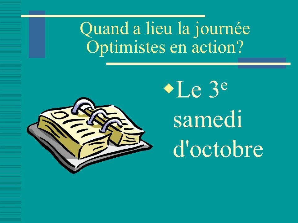 Quand a lieu la journée Optimistes en action Le 3 e samedi d octobre