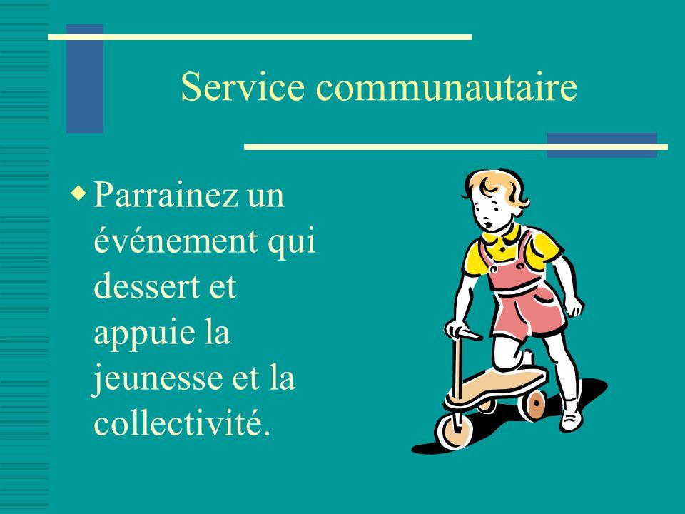 Service communautaire Parrainez un événement qui dessert et appuie la jeunesse et la collectivité.