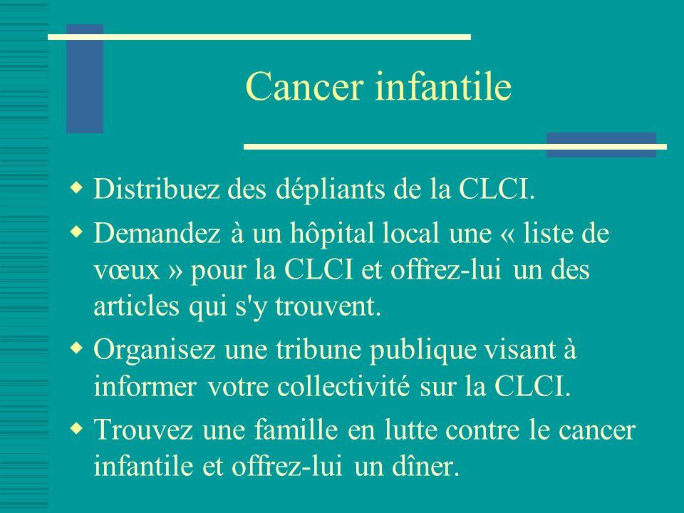 Cancer infantile Distribuez des dépliants de la CLCI.
