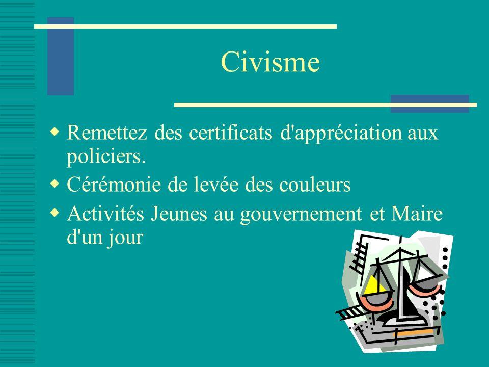 Civisme Remettez des certificats d appréciation aux policiers.
