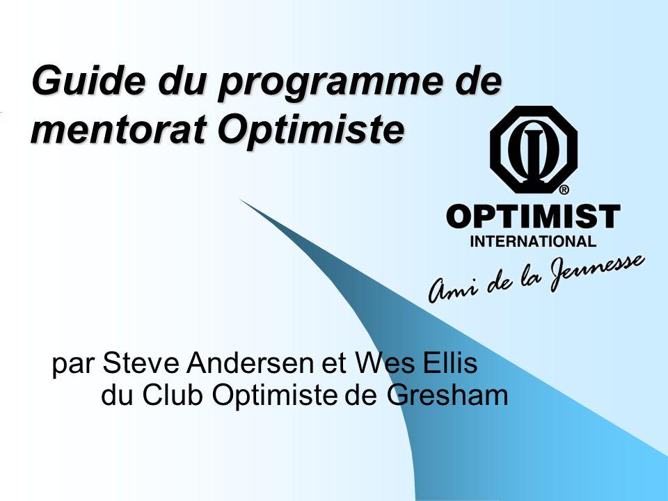 Guide du programme de mentorat Optimiste par Steve Andersen et Wes Ellis du Club Optimiste de Gresham