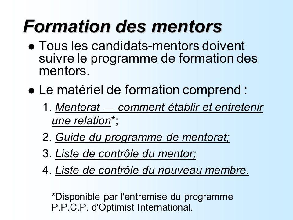 Formation des mentors Tous les candidats-mentors doivent suivre le programme de formation des mentors.