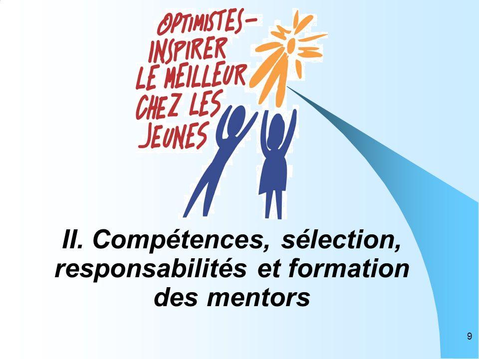 9 II. Compétences, sélection, responsabilités et formation des mentors