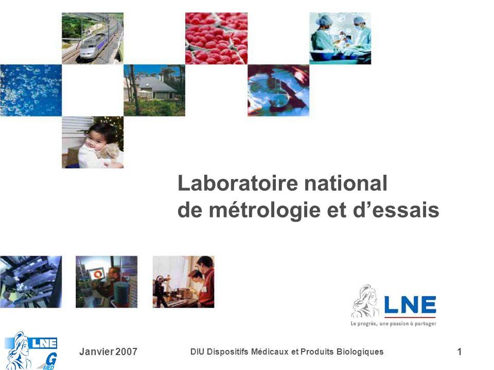 Janvier 2007 DIU Dispositifs Médicaux et Produits Biologiques 1 Laboratoire national de métrologie et dessais