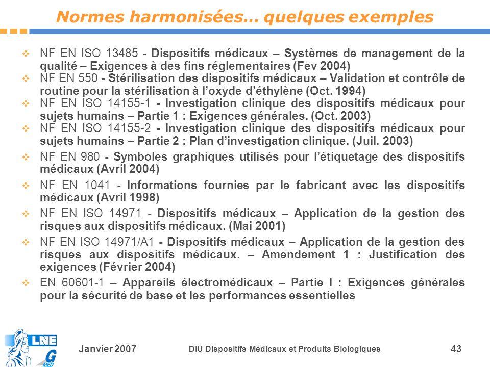 Janvier 2007 DIU Dispositifs Médicaux et Produits Biologiques 43 NF EN ISO 13485 - Dispositifs médicaux – Systèmes de management de la qualité – Exigences à des fins réglementaires (Fev 2004) NF EN 550 - Stérilisation des dispositifs médicaux – Validation et contrôle de routine pour la stérilisation à loxyde déthylène (Oct.