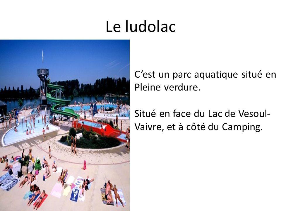 Le ludolac Cest un parc aquatique situé en Pleine verdure. Situé en face du Lac de Vesoul- Vaivre, et à côté du Camping.