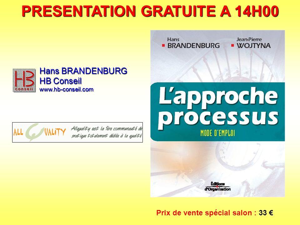 LAPPROCHE PROCESSUS mode demploi Hans BRANDENBURG HB Conseil www.hb-conseil.com Cette présentation a été proposée gratuitement dans le cadre des mini-conférences organisées sur le stand allquality lors du salon sisqual 2003 les 18, 19 et 20 novembre 2003 à Paris.