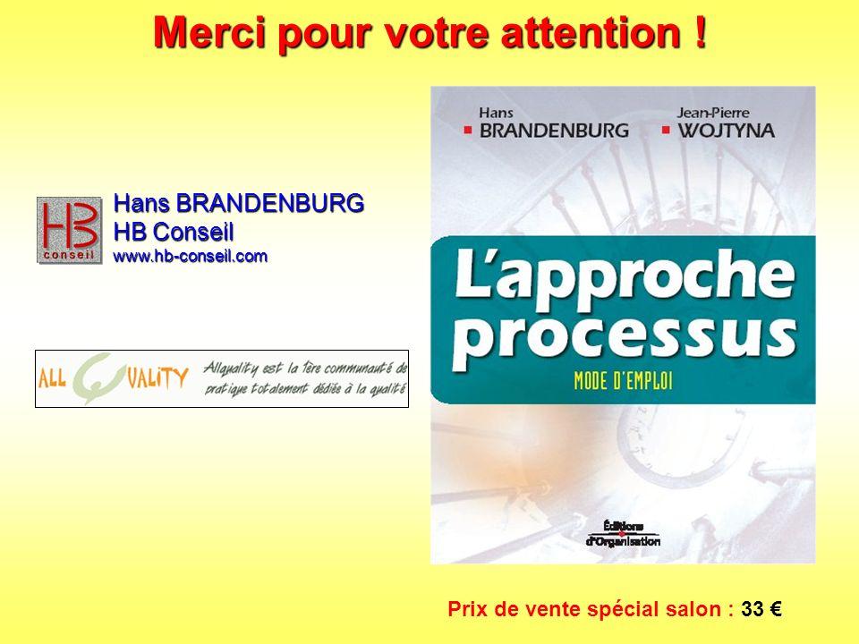 Merci pour votre attention ! Hans BRANDENBURG HB Conseil www.hb-conseil.com Prix de vente spécial salon : 33