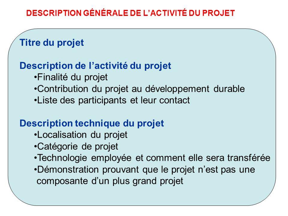 DESCRIPTION GÉNÉRALE DE LACTIVITÉ DU PROJET Titre du projet Description de lactivité du projet Finalité du projet Contribution du projet au développem
