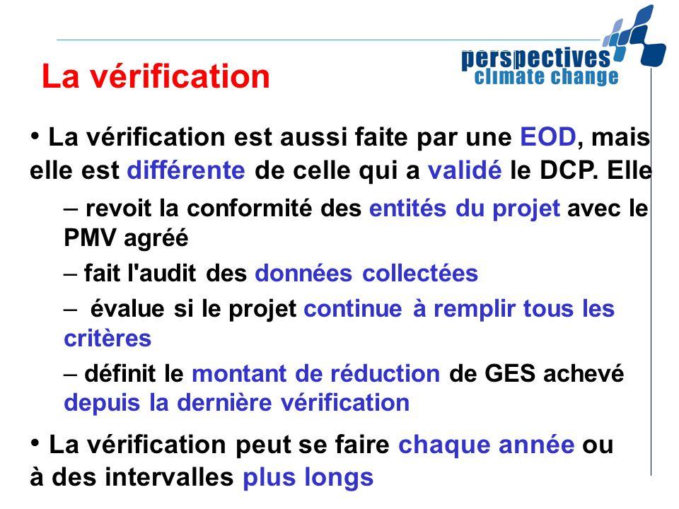 La vérification La vérification est aussi faite par une EOD, mais elle est différente de celle qui a validé le DCP. Elle – revoit la conformité des en