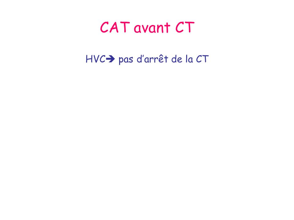 CAT avant CT HVC pas darrêt de la CT