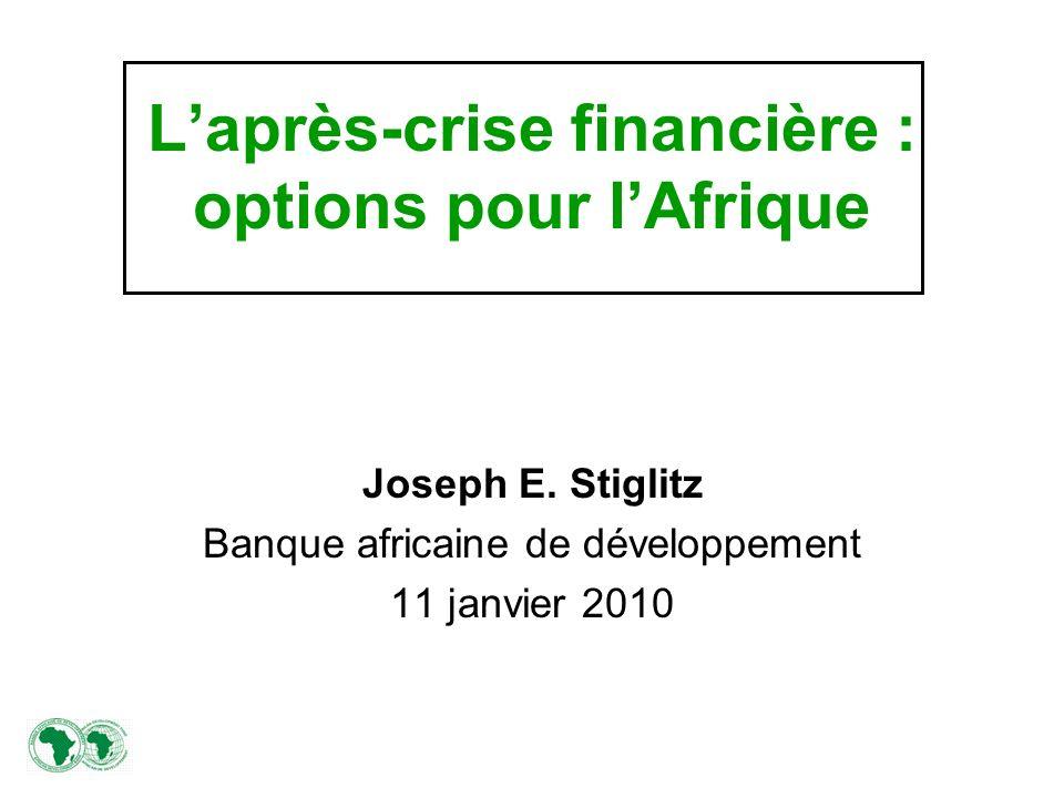 Laprès-crise financière : options pour lAfrique Joseph E.