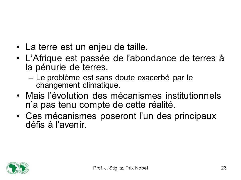 Prof. J. Stiglitz, Prix Nobel23 La terre est un enjeu de taille.