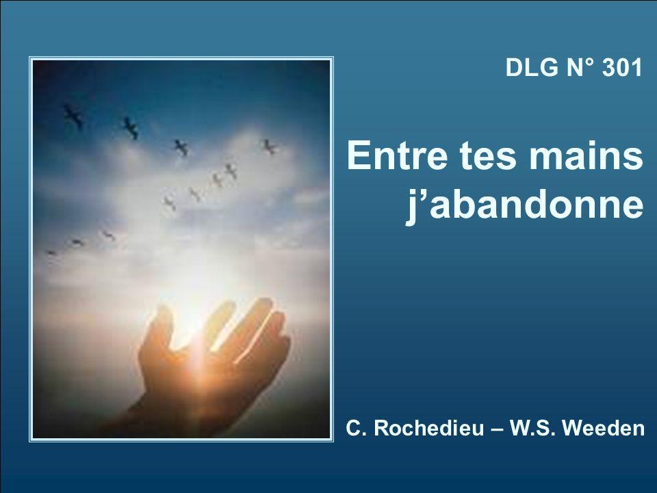 DLG N° 301 Entre tes mains jabandonne C. Rochedieu – W.S. Weeden