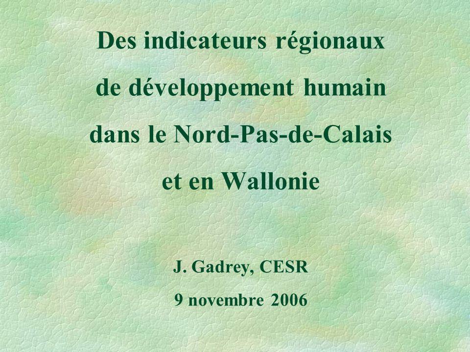 Des indicateurs régionaux de développement humain dans le Nord-Pas-de-Calais et en Wallonie J.