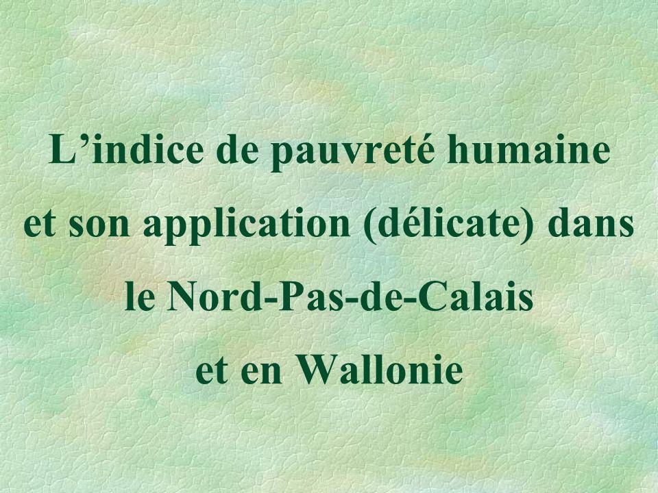 Lindice de pauvreté humaine et son application (délicate) dans le Nord-Pas-de-Calais et en Wallonie