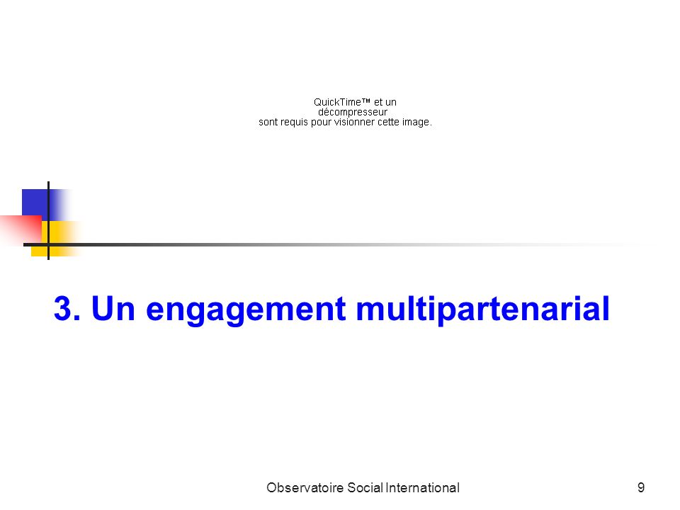 Observatoire Social International9 3. Un engagement multipartenarial