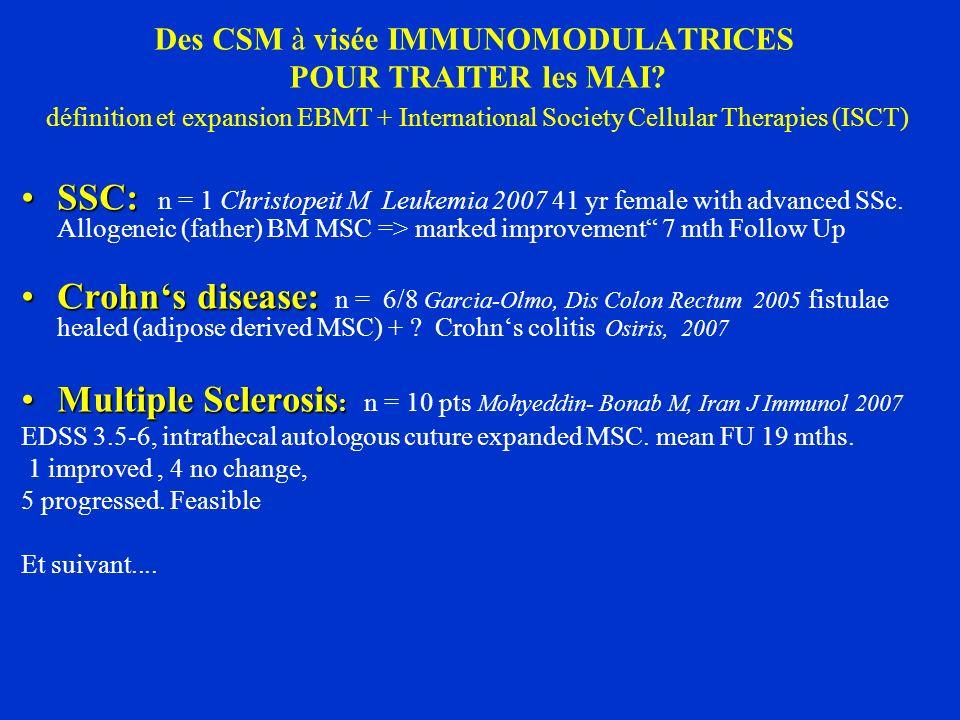 Des CSM à visée IMMUNOMODULATRICES POUR TRAITER les MAI? définition et expansion EBMT + International Society Cellular Therapies (ISCT) SSC:SSC: n = 1
