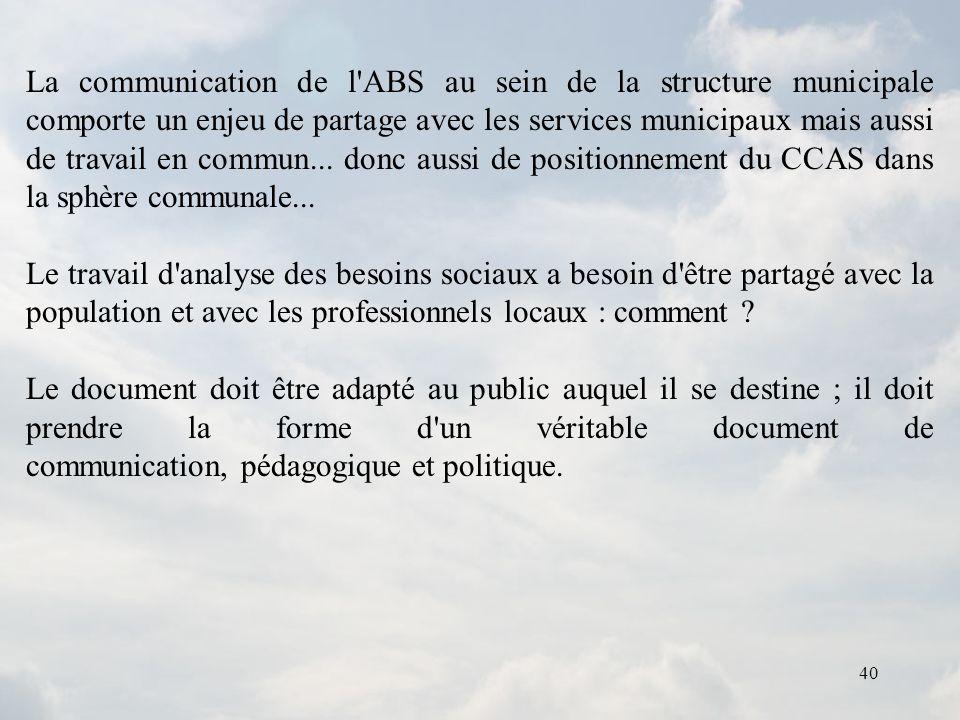 40 La communication de l'ABS au sein de la structure municipale comporte un enjeu de partage avec les services municipaux mais aussi de travail en com