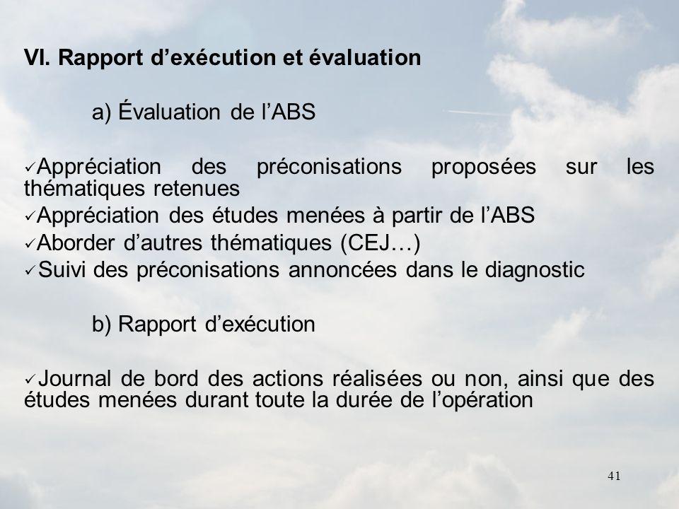 41 VI. Rapport dexécution et évaluation a) Évaluation de lABS Appréciation des préconisations proposées sur les thématiques retenues Appréciation des