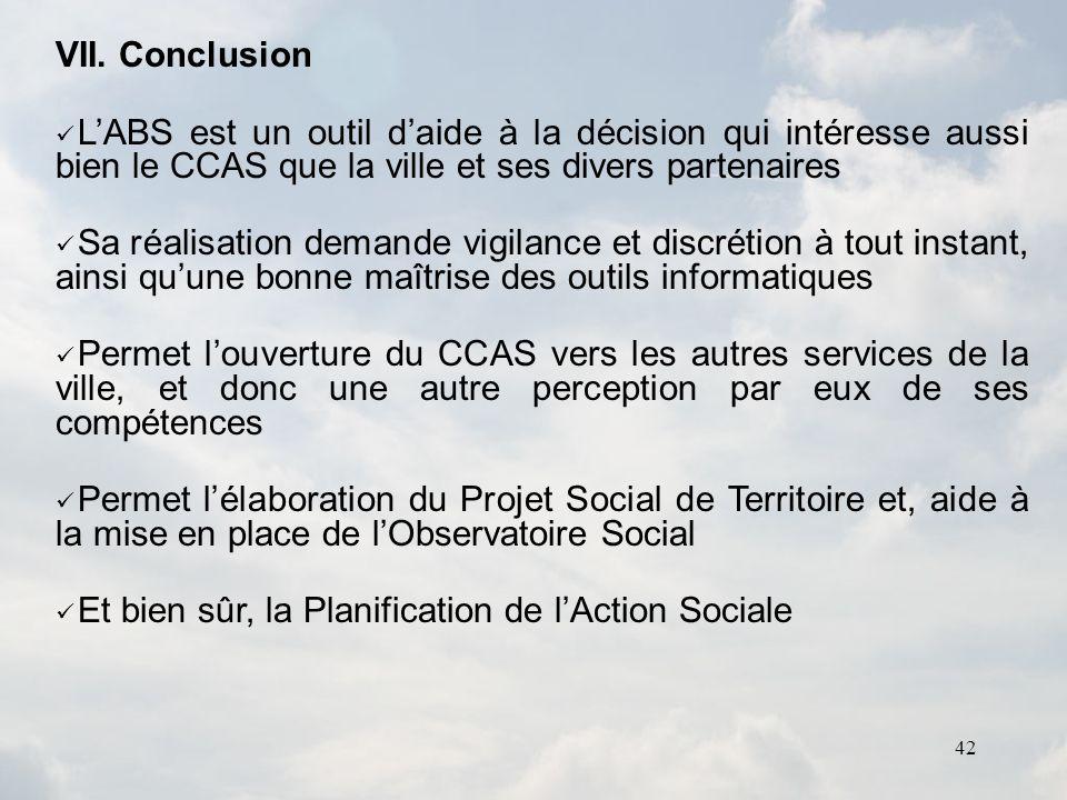 42 VII. Conclusion LABS est un outil daide à la décision qui intéresse aussi bien le CCAS que la ville et ses divers partenaires Sa réalisation demand