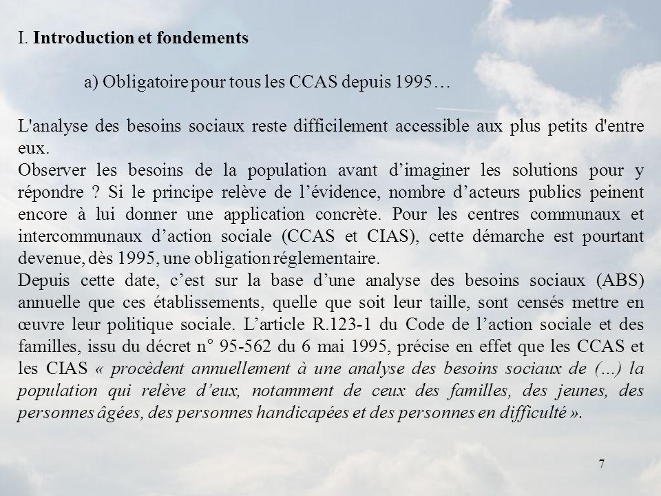 7 I. Introduction et fondements a) Obligatoire pour tous les CCAS depuis 1995… L'analyse des besoins sociaux reste difficilement accessible aux plus p