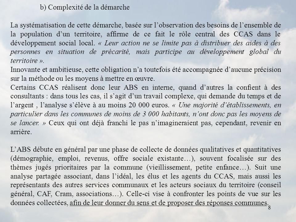 8 b) Complexité de la démarche La systématisation de cette démarche, basée sur lobservation des besoins de lensemble de la population dun territoire,