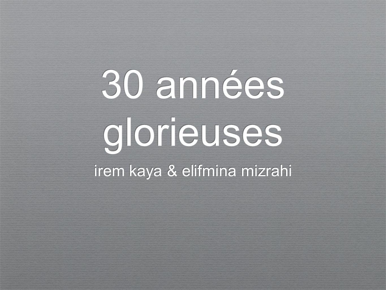 30 années glorieuses irem kaya & elifmina mizrahi
