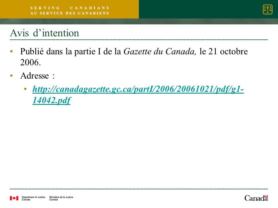 S E R V I N G C A N A D I A N S A U S E R V I C E D E S C A N A D I E N S Avis dintention Publié dans la partie I de la Gazette du Canada, le 21 octobre 2006.