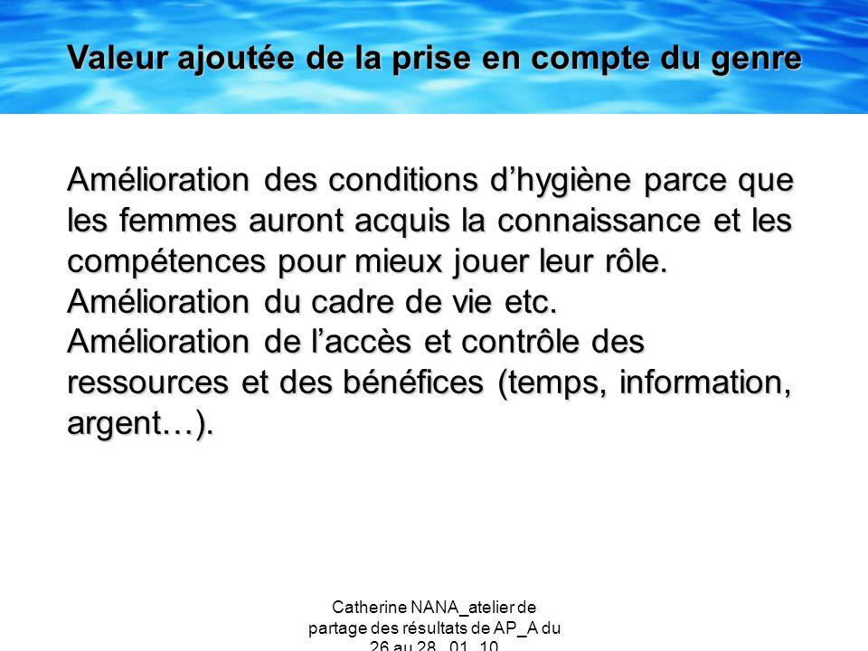Catherine NANA_atelier de partage des résultats de AP_A du 26 au 28 _01_10 Amélioration des conditions dhygiène parce que les femmes auront acquis la