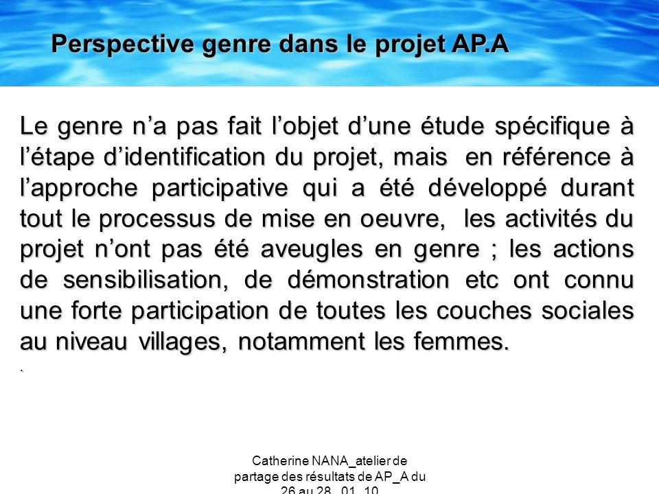 Catherine NANA_atelier de partage des résultats de AP_A du 26 au 28 _01_10 Le genre na pas fait lobjet dune étude spécifique à létape didentification