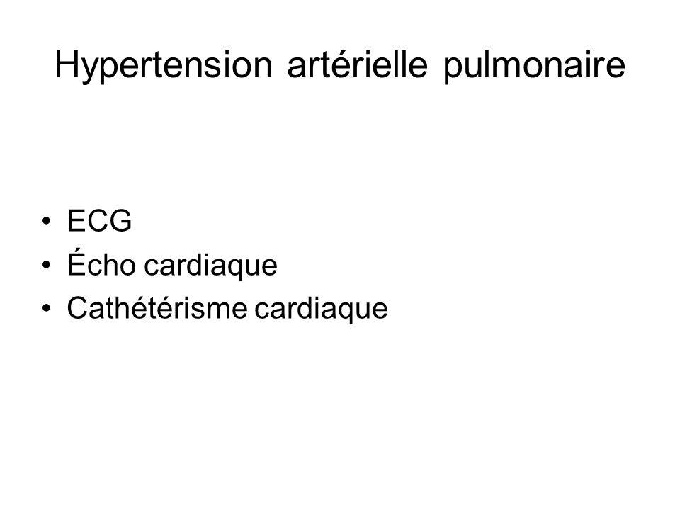 Hypertension artérielle pulmonaire ECG Écho cardiaque Cathétérisme cardiaque