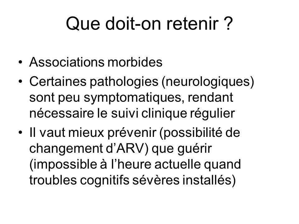 Associations morbides Certaines pathologies (neurologiques) sont peu symptomatiques, rendant nécessaire le suivi clinique régulier Il vaut mieux préve