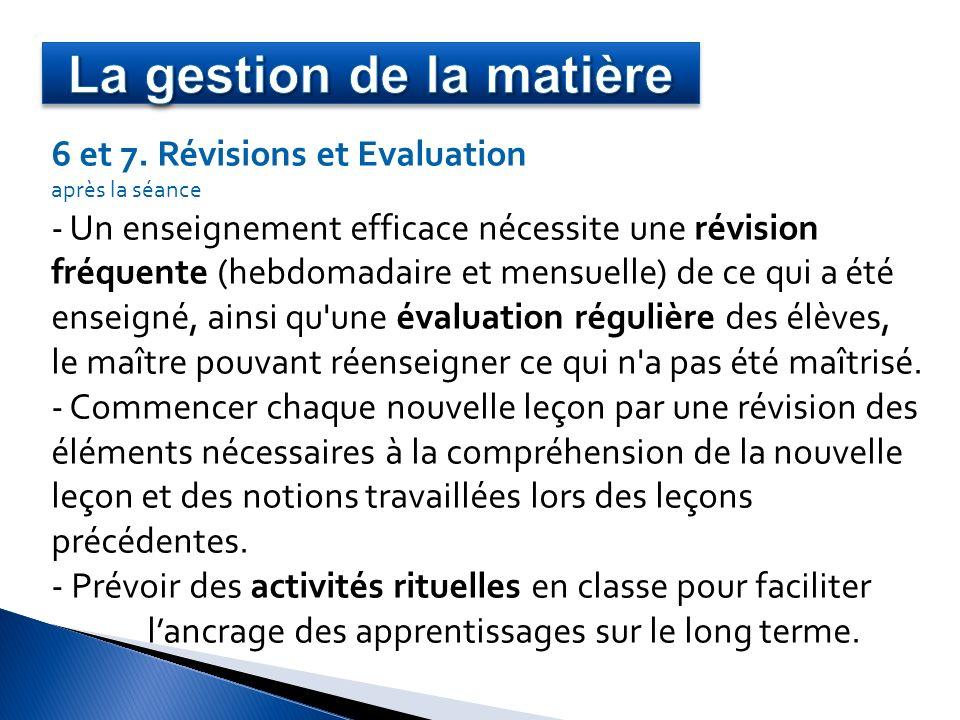 6 et 7. Révisions et Evaluation après la séance - Un enseignement efficace nécessite une révision fréquente (hebdomadaire et mensuelle) de ce qui a ét