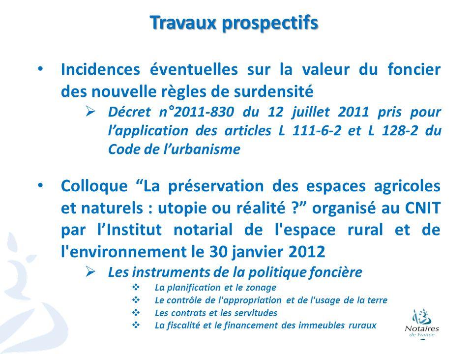 16 Travaux prospectifs Incidences éventuelles sur la valeur du foncier des nouvelle règles de surdensité Décret n°2011-830 du 12 juillet 2011 pris pou