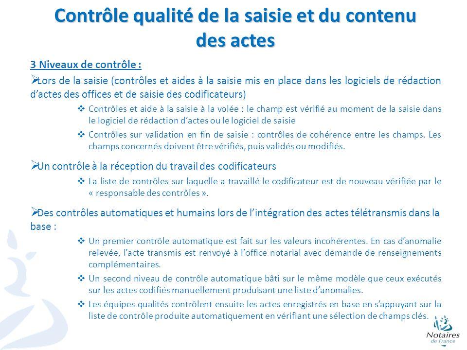 9 Contrôle qualité de la saisie et du contenu des actes 3 Niveaux de contrôle : Lors de la saisie (contrôles et aides à la saisie mis en place dans le