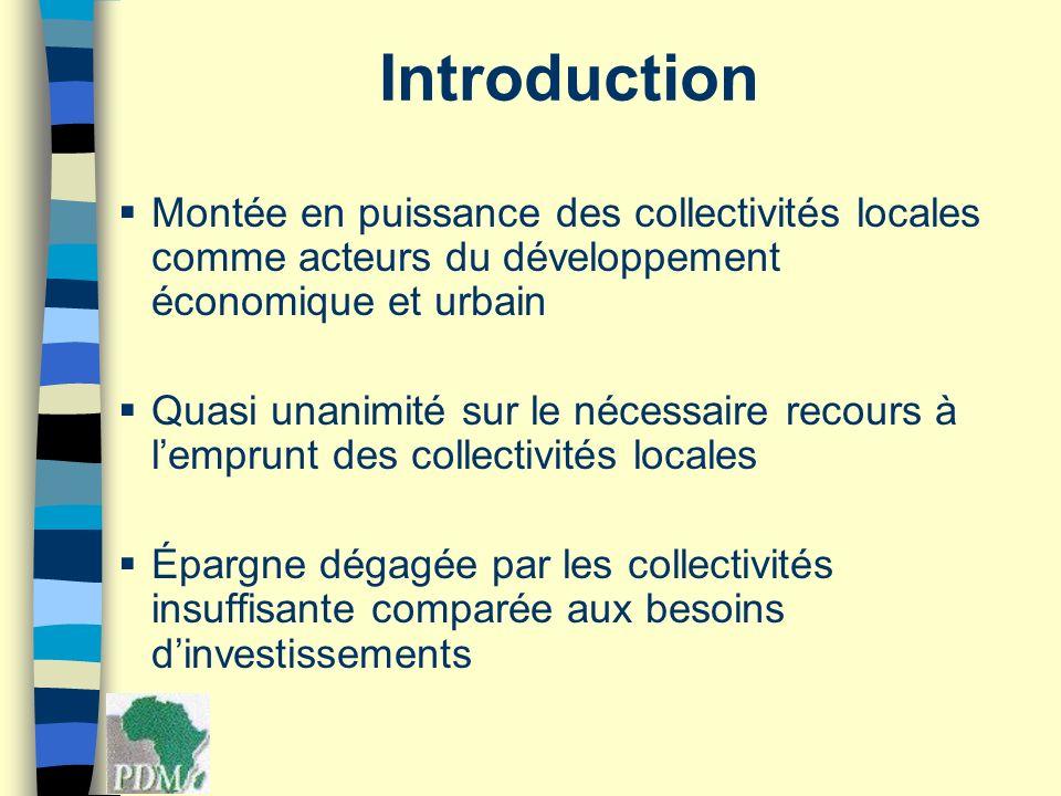 Introduction Montée en puissance des collectivités locales comme acteurs du développement économique et urbain Quasi unanimité sur le nécessaire recou