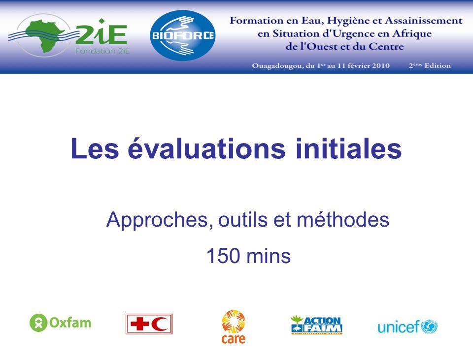 Les évaluations initiales Approches, outils et méthodes 150 mins