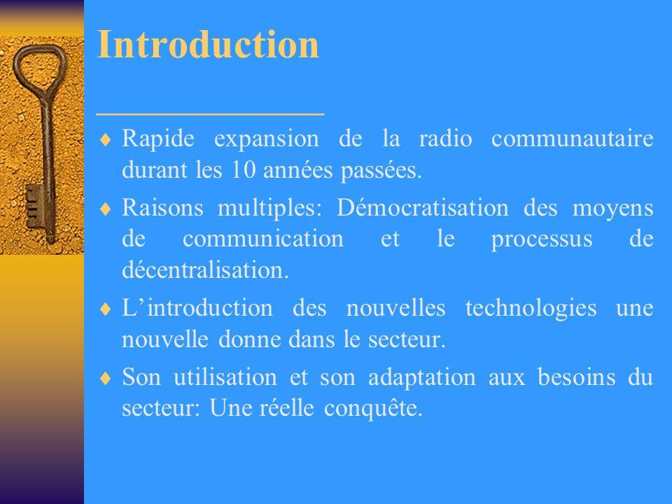 Introduction ___________ Rapide expansion de la radio communautaire durant les 10 années passées.