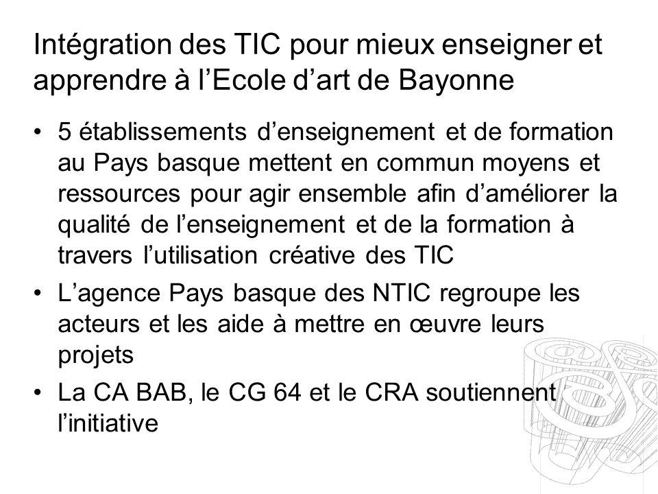 Intégration des TIC pour mieux enseigner et apprendre à lEcole dart de Bayonne 5 établissements denseignement et de formation au Pays basque mettent e