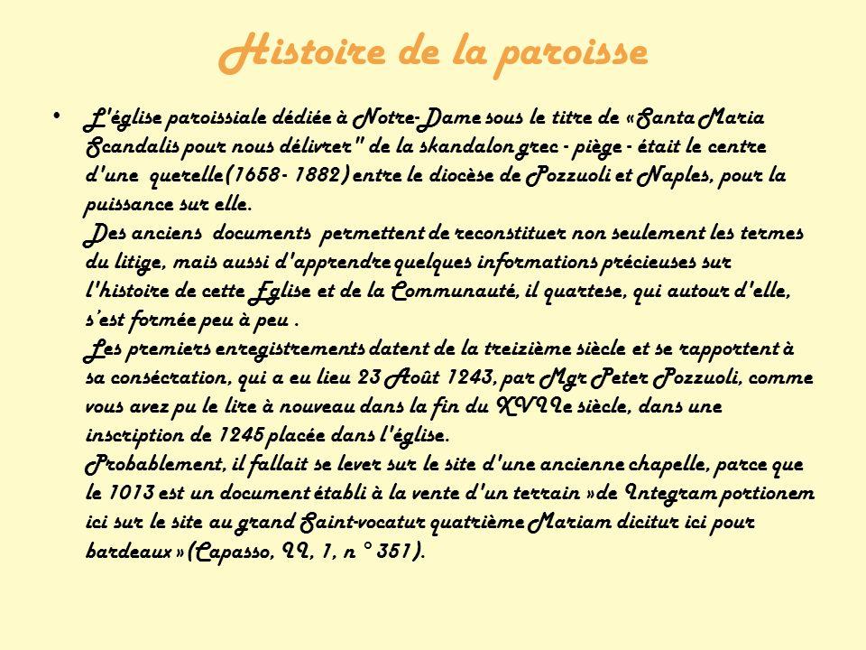Le même jour de la consécration, l évêque et les autres prélats Campanie ont envoyé une lettre conjointe des indulgences pour les fidèles qui ont visité l église 1 à 8 mai, la fête de saint Michel Archange (AMBRASI -.