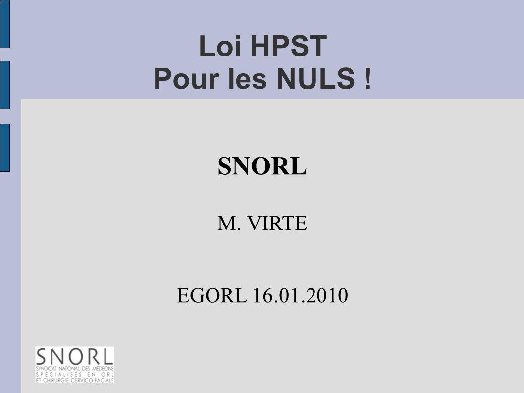 Loi HPST Pour les NULS ! SNORL M. VIRTE EGORL 16.01.2010